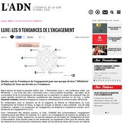 Luxe: les 9 tendances de l'engagement - MEDIA