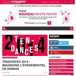 Tendances 2014 : imaginons l'événementiel de demain
