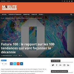 Future 100 : le rapport sur les 100 tendances qui vont façonner la décennie
