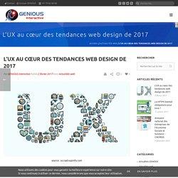 L'UX au cœur des tendances web design de 2017 - GENIOUS Interactive - Groupe GENIOUS