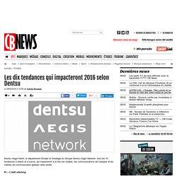 Les dix tendances qui impacteront 2016 selon Dentsu
