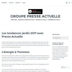 Les tendances jardin 2017 avec Presse Actuelle – GROUPE PRESSE ACTUELLE