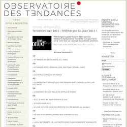 Tendances luxe 2011 : téléchargez So Luxe 2011 ! : L'Observatoire des Tendances