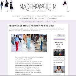 Tendances Mode Printemps-Eté 2021 Mademoiselle M