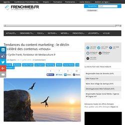 Tendances du content marketing : le déclin accéléré des contenus «mous»