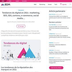Tendances du digital en 2021 : marketing, SEO, SEA, contenu, e-commerce, social media...