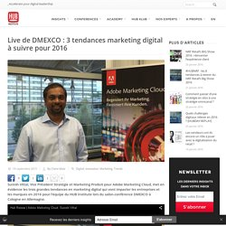 Live de DMEXCO : 3 tendances marketing digital à suivre pour 2016
