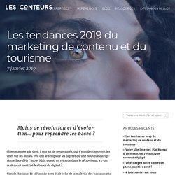 Les tendances 2019 du marketing de contenu et du tourisme -