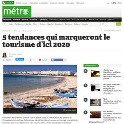 5 tendances qui marqueront le tourisme d'ici 2020