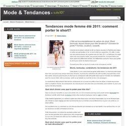 Tendances mode femme été 2011: comment porter le short?