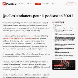 Quelles tendances pour le podcast en 2021 ? Nos prédictions cosmiques.
