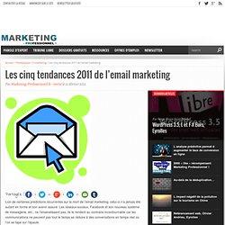 Les cinq tendances 2011 de l'email marketing