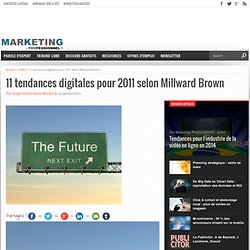11 tendances digitales pour 2011 selon Millward Brown