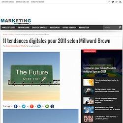 11 tendances digitales pour 2011 selon Millward Brown