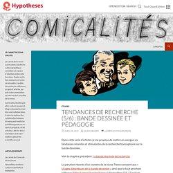 Tendances de recherche (5/6) : bande dessinée et pédagogie
