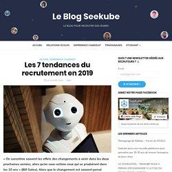 Les 7 tendances du recrutement en 2019 – Le Blog Seekube