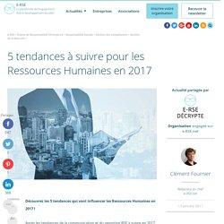 5 tendances à suivre pour les Ressources Humaines en 2017