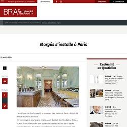 Margús s'installe à Paris - BRA Tendances Restauration