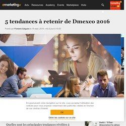 5 tendances à retenir de Dmexco 2016 - Marketing digital