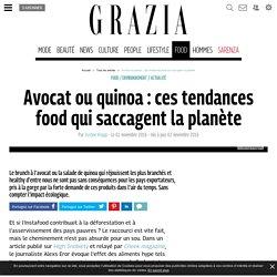 Avocat ou quinoa : ces tendances food qui saccagent la planète - Grazia.fr