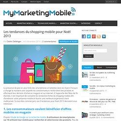 Les tendances du shopping mobile pour Noël 2013