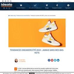 Tendances sneakers été 2019 : jamais sans mes baskets