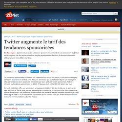 Twitter augmente le tarif des tendances sponsorisées - ZDNet