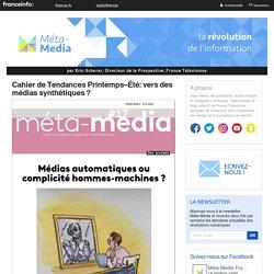 Cahier de Tendances Printemps–Été: vers des médias synthétiques ?