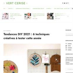 Tendances DIY 2021 : 6 techniques créatives à tester cette année - Vert Cerise, blog DIY