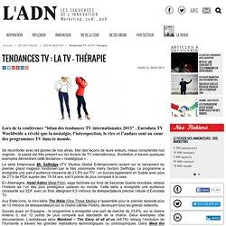 Tendances TV : la TV - thérapie - MEDIA