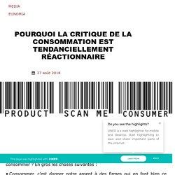 Pourquoi la critique de la consommation est tendanciellement réactionnaire – Eunomia