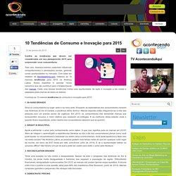 10 Tendências de Consumo para 2015 - AcontecendoAqui