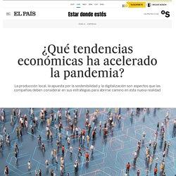 ¿Qué tendencias económicas ha acelerado la pandemia?