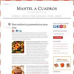 Siete tendencias gastronómicas para 2014