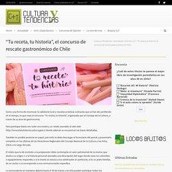 """""""Tu receta, tu historia"""", el concurso de rescate gastronómico de Chile"""
