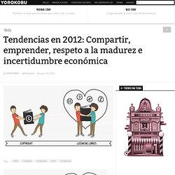 Tendencias en 2012: Compartir, emprender e incertidumbre económica