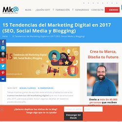 15 Tendencias del Marketing Digital en 2017 (SEO, Social y Blogging)