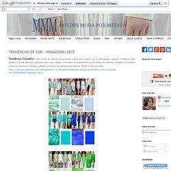 TENDÊNCIAS DE COR - PRIMAVERA/2015 ~ Moldes Moda por Medida