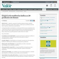 Empresa de tendências indica as 20 profissões do futuro