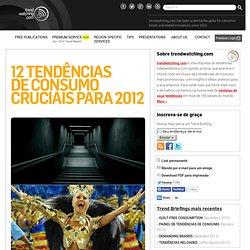 12 Tendências de Consumo Cruciais para 2012 da trendwatching.com