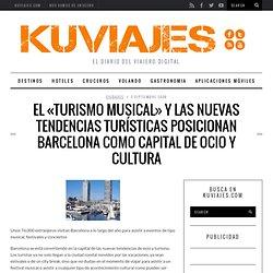 El «turismo musical» y las nuevas tendencias turísticas posicionan Barcelona como capital de ocio y cultura