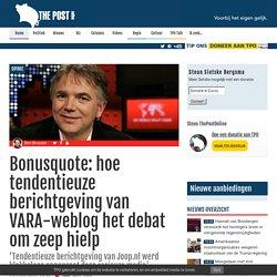 Bonusquote: hoe tendentieuze berichtgeving van VARA-weblog het debat om zeep hielp