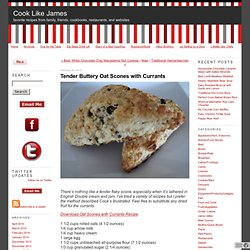 Tender Buttery Oat Scones with Currants - Cook Like James