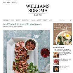 Beef Tenderloin with Wild Mushrooms Recipe