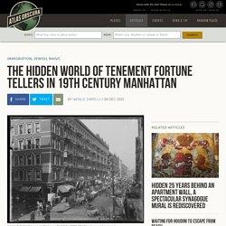 The Hidden World of Tenement Fortune Tellers in 19th Century Manhattan
