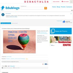 ¡Ya tenemos finalistas de la X Edición del Premio Espiral Edublogs!!