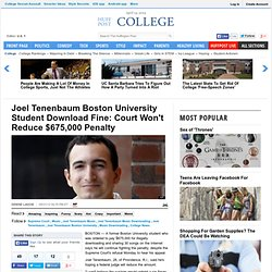 Joel Tenenbaum Boston University Student Download Fine: Court Won't Reduce $675,000 Penalty