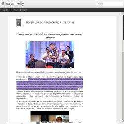 Etica con willy: TENER UNA ACTITUD CRITICA..... 8° A - B