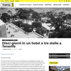 Dieci giorni in un hotel a tre stelle a Tenerife - The Trip magazine