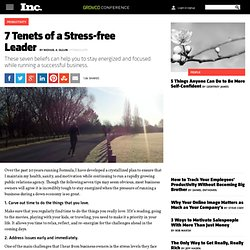 7 Tenets of a Stress-free Leader | Inc. 5000